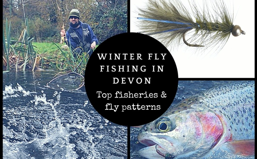 Winter Fly Fishing in Devon – Top Trout Fisheries and Fly Patterns